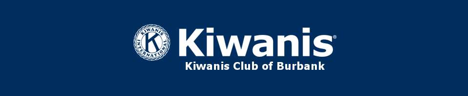 Kiwanis Club of Burbank - A.K.A. Noon Kiwanis