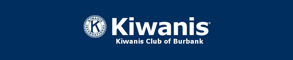 Kiwanis Club of Burbank - A.K.A. Noon Kiwanis